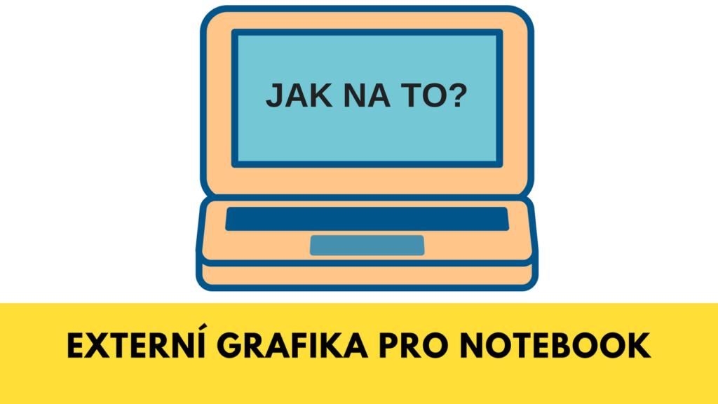 Návod: Externí grafická karta pro notebook