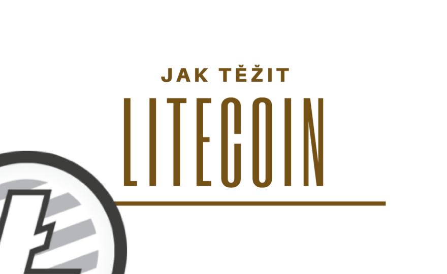 Jak těžit Litecoin