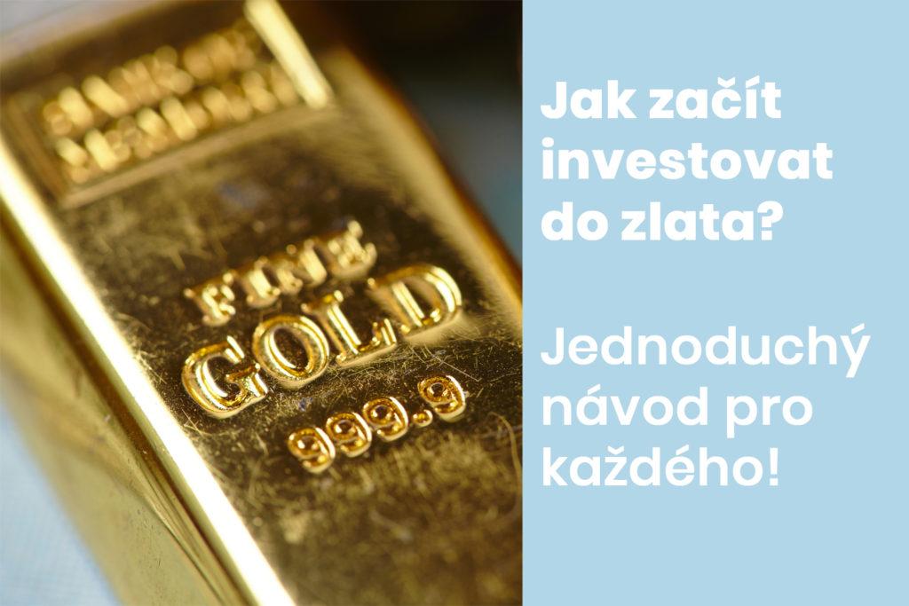 Jak investovat do zlata v roce 2020? Jednoduchý návod pro každého!